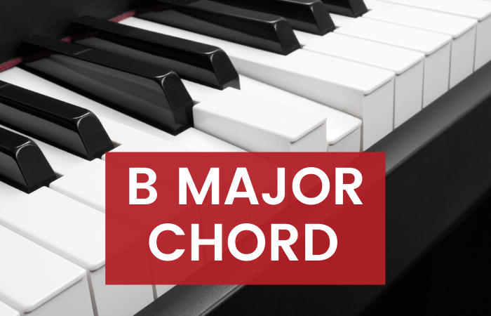How to Play: B Major Piano Chord